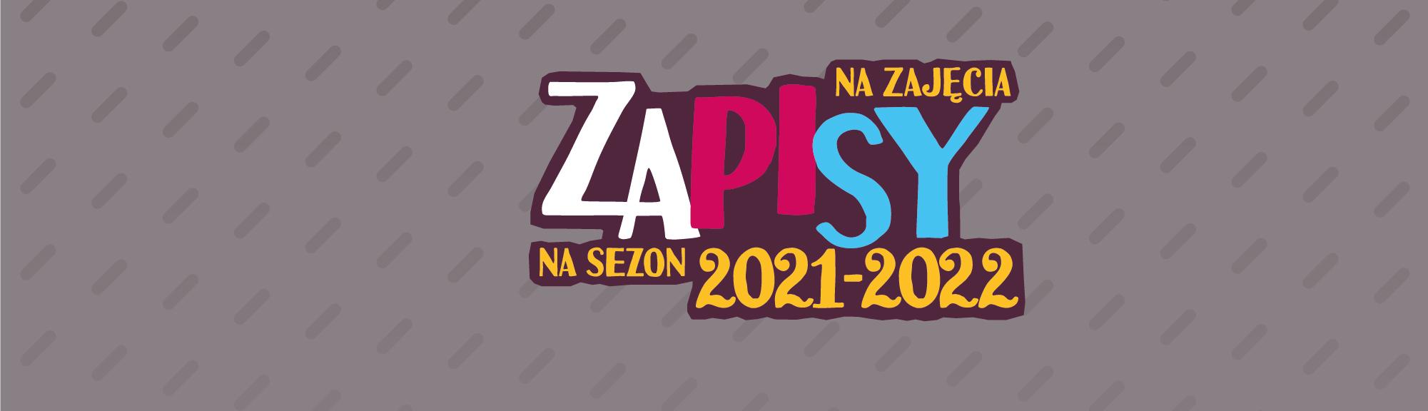 Zajęcia w sezonie kulturalnym 2021/2022 – zapisy i informacje